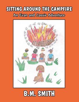 Sitting Around the Campfire: An Evan and Cassie Adventure