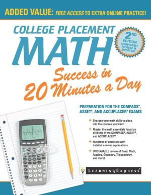 College Placement Math Success in 20 Minutes a Day: Preparation for the COMPASS, ASSET, and ACCUPLACER Exams