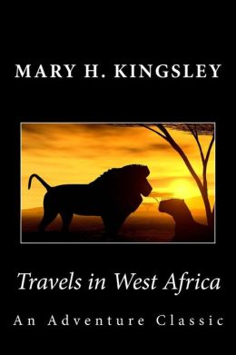 Travels in West Africa: An Adventure Classic