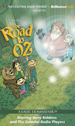 The Road to Oz (The Colonial Radio Theatre on the Air)