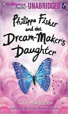 Philippa Fisher and the Dream-Maker's Daughter (Philippa Fisher Series #2)