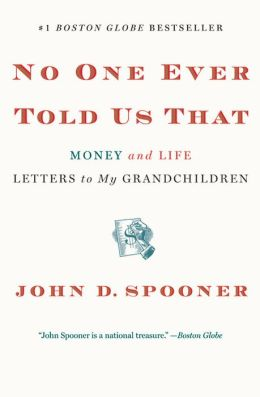 No One Ever Told Us That: Money and Life Letters to My Grandchildren [With Earbuds]