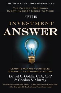 The Investment Answer: Learn to Manage Your Money and Protect Your Financial Future