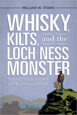 Whiskey, Kilts, and the Loch Ness Moster: Traveling through Scotlants with Boswell and Johnson