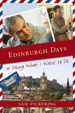 Edinburgh Days, or Doing What I Want to Do