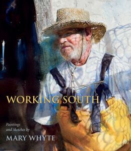 Working South: Paintings and Sketches by Mary Whyte