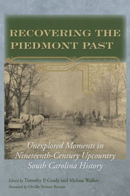 Recovering the Piedmont Past: Unexplored Moments in Nineteenth-century Upcountry South Carolina History