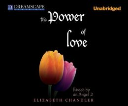 The power of love kissed by an angel series 2 by elizabeth chandler