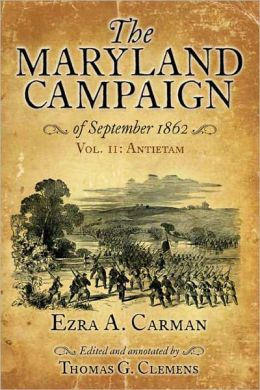 The Maryland Campaign of September 1862: Volume II, Antietam
