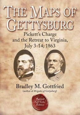 The Maps of Gettysburg: Pickett's Charge and the Retreat to Virginia, July 3-14, 1863