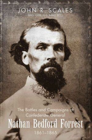 The Campaigns and Battles of General Nathan Bedford Forrest: Kentucky to Chickamauga, 1861-1863
