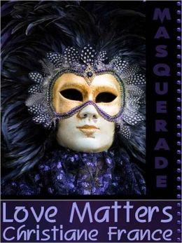 Love Matters [Masquerade]