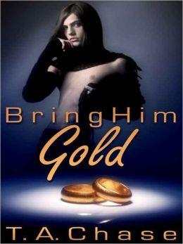Bring Him Gold