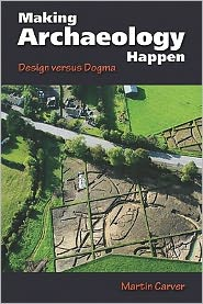 Making Archaeology Happen: Design versus Dogma