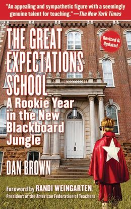 The Great Expectations School: A Rookie Year in the New Blackboard Jungle