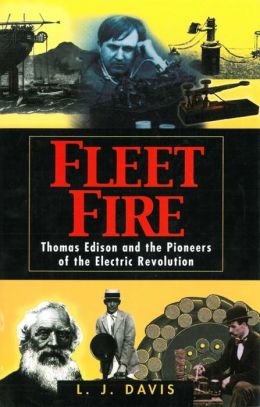 Fleet Fire: Thomas Edison and the Pioneers of the Electric Revolution