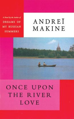 Once Upon the River Love: A Novel