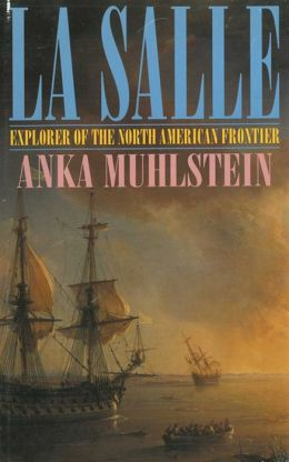 La Salle: Explorer of the North American Frontier