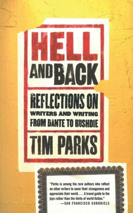 Hell and Back: Reflections on Writers and Writing from Dante to Rushdie