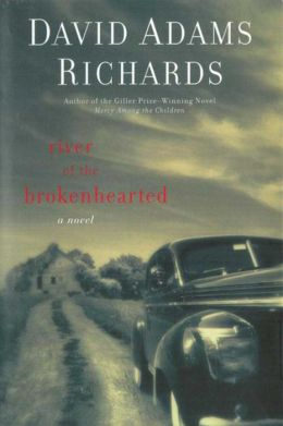 River of the Brokenhearted: A Novel