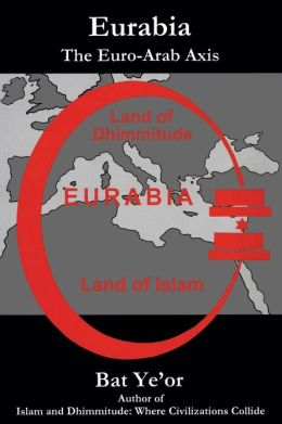 Eurabia: The Euro-Arab Axis