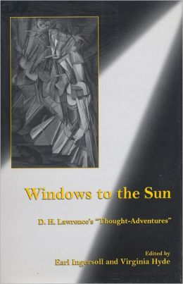 Windows to the Sun: D.H. Lawrence's 'Thought-Adventures'