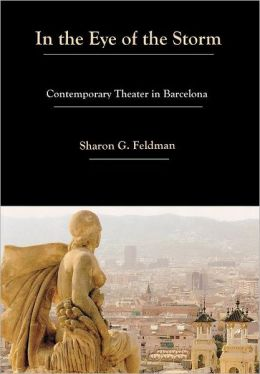 In the Eye of the Storm: Contemporary Theatre in Barcelona