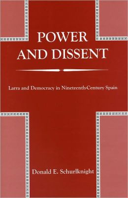 Power and Dissent: Larra and Democracy in Nineteenth-Century Spain