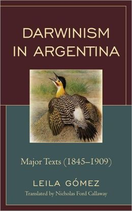 Darwinism in Argentina: Major Texts, 1845-1909