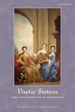 Poetic Sisters: Early Eighteenth-Century Women Poets