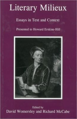 Literary Milieux: Essays in Text and Context Presented to Howard Erskine-Hill