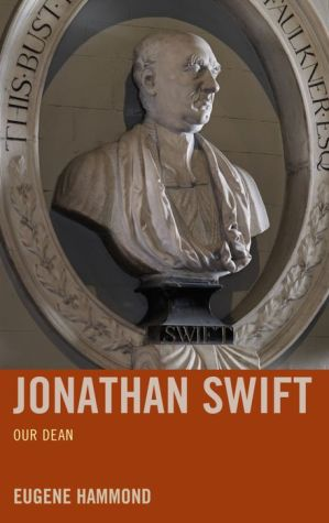 Jonathan Swift: Our Dean