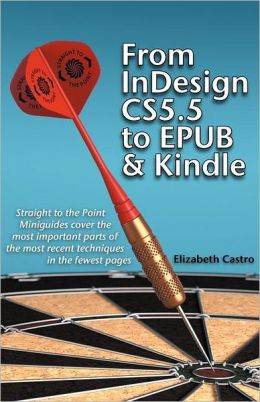 From InDesign CS 5.5 to EPUB and Kindle Elizabeth Castro