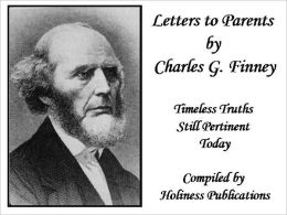 Letters to Parents by Charles G. Finney