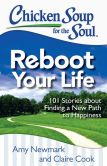 Book Cover Image. Title: Chicken Soup for the Soul:  Reboot Your Life: 101 Stories about Finding a New Path to Happiness, Author: Amy Newmark