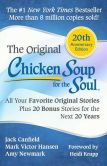 Book Cover Image. Title: Chicken Soup for the Soul 20th Anniversary Edition:  All Your Favorite Original Stories Plus 20 Bonus Stories for the Next 20 Years, Author: Jack Canfield