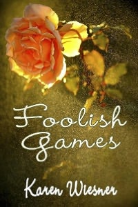 Foolish Games [Book 3 Family Heirlooms Series]