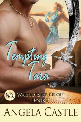 Tempting Tara: Warriors Of Kelon Book 2
