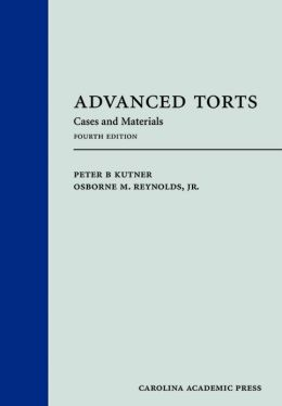 Advanced Torts: Cases and Materials