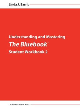 Understanding and Mastering The Bluebook: Student Workbook 2