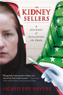 The Kidney Sellers: A Journey of Discovery in Iran