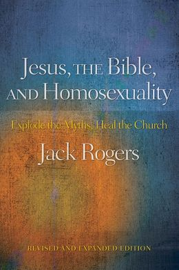 Jesus, the Bible, and Homosexuality, Revised and Expanded Edition:Explode the Myths, Heal the Church