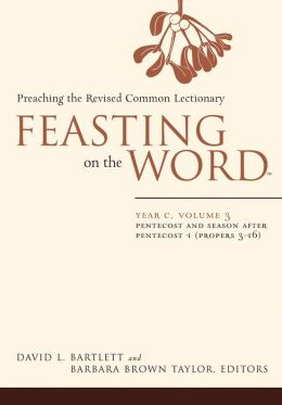 Feasting on the Word, Year C, volume 3: Pentecost and Season after Pentecost 1 (Propers 3-16)
