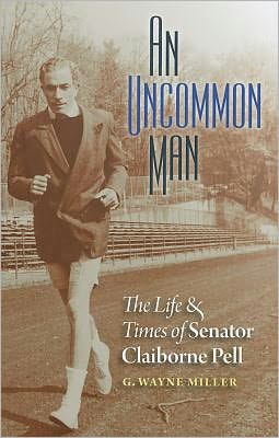 An Uncommon Man: The Life and Times of Senator Claiborne Pell