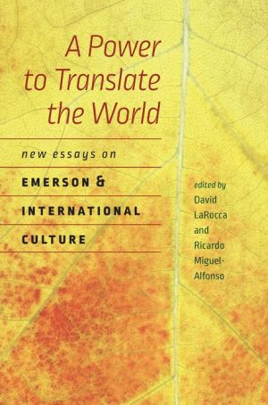 A Power to Translate the World: New Essays on Emerson and International Culture