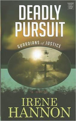 Deadly Pursuit (Guardians of Justice Series #2)