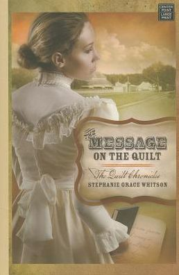 The Message on the Quilt (Quilt Chronicles Series #3)