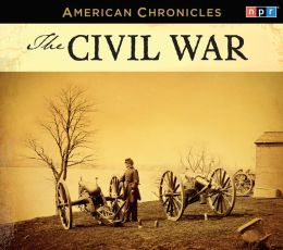 NPR American Chronicles: The Civil War