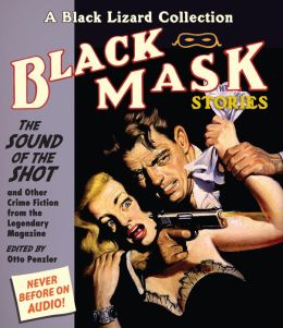 Black Mask 8: The Sound of the Shot: And Other Crime Fiction from the Legendary Magazine