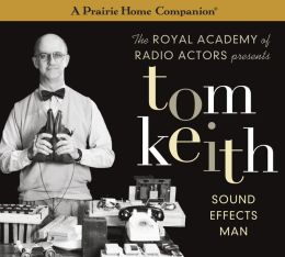 Tom Keith: Sound Effects Man (A Prairie Home Companion)